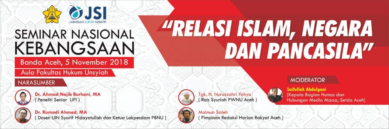 Seminar Nasional Kebangsaan ; Relasi Islam, Negara dan Pancasila